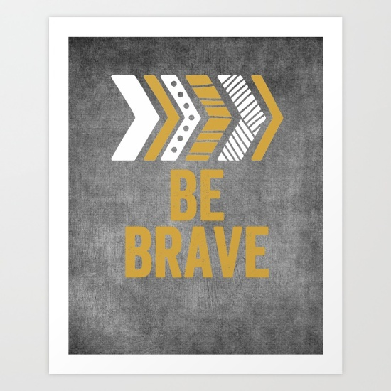 "Inspirational Quotes Wall Art-""Be Brave"""