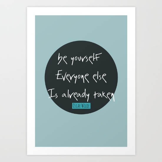 be-yourself-everyone-else-is-already-taken-oscar-wilde-dy6-prints