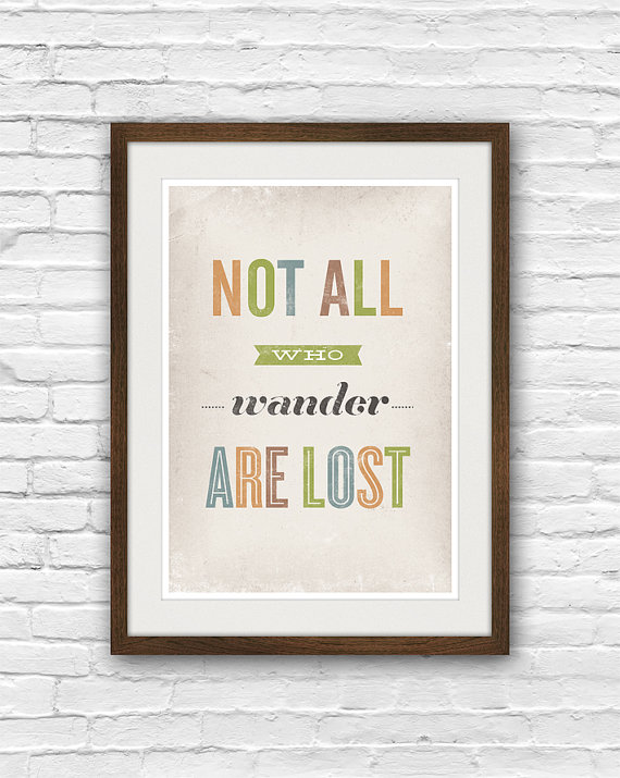 typographic poster, Not all who wander are lost A3, 11x14
