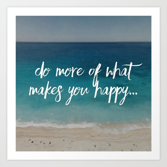 Do more of what makes you happy, wall art
