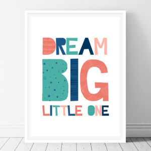 Dream Big Little One